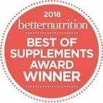 "Better Nutrition Magazine's 2018 ""BEST OF SUPPLEMENTS"" Award"